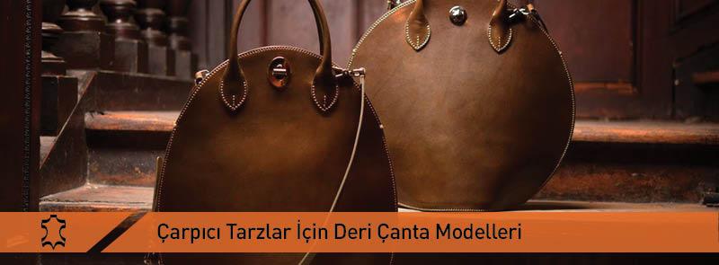 En Çarpıcı Tarzlar İçin Deri Çanta Modelleri