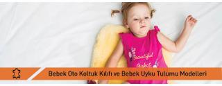 Bebek Oto Koltuk Kılıfı ve Bebek Uyku Tulumu Modelleri